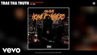 Trae Tha Truth - Dayz I Prayed (Audio) ft. INK