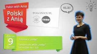 """9. Sentences with """"żeby"""" in order to/to. / Polski z Anią. 9. Zdania z """"żeby"""""""