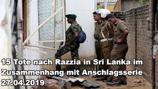 15 Tote nach Razzia in Sri Lanka im Zusammenhang mit Anschlagsserie 27.04.2019