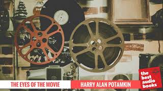 The Eyes of the Movie by Harry Alan Potamkin - Film Criticism & Cinematography Audiobook