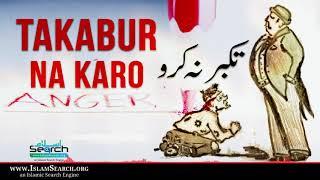 Takabur Na Karo ┇ Arrogance ┇ IslamSearch