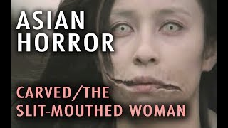 Asian Horror: Carved/ The Slit-Mouthed Woman (2007)