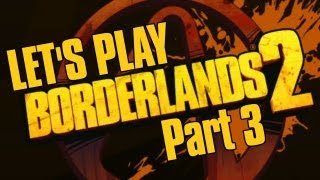 Borderlands 2 - Let's Play Part 3 | Rooster Teeth