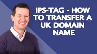 IPS Tag - How to Transfer a UK Domain Name - Step by Step!