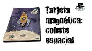 Tutorial tarjeta interactiva con movimiento magnético : cohete espacial