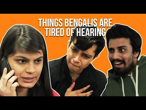 Xxx Mp4 Things Bengalis Are Tired Of Hearing Feat Shayan 3gp Sex