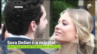 Oana Matache, sora Deliei, s-a măritat. I-a fost alături sora ei, dar nu şi mama