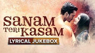 Sanam Teri Kasam | Lyrical Songs Jukebox