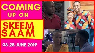 Coming Up On Skeem Saam (03 -28 June 2019) [Its gonna be Lit]