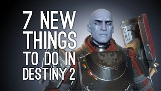 Destiny 2 Gameplay: 7 New Things to Do in Destiny 2