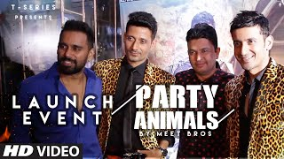 PARTY ANIMALS Launch Event | Meet Bros, Poonam Kay, Kyra Dutt | T-Series