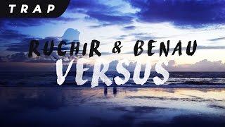Ruchir & Benau - Versus