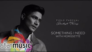 Something I Need - Piolo Pascual with Morisette (Audio) 🎵