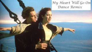Titanic - My Heart Will Go On (DANCE REMIX)