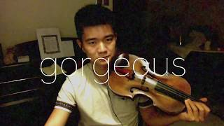 Taylor Swift - Gorgeous (VIOLIN COVER)