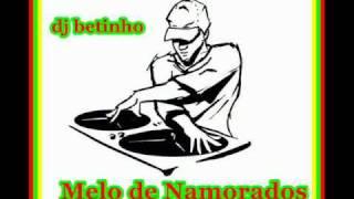 MELO DE NAMORADOS DJ BETINHO