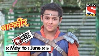 WeekiVideos | Baalveer | 30 May to 3 June 2016