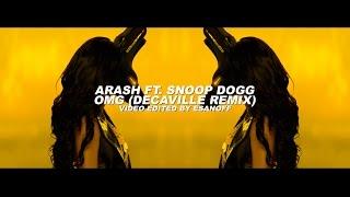 Arash ft. Snoop Dogg - OMG (Decaville Remix)   Video by EsanoFF!