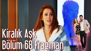 Kiralık Aşk 68. Bölüm Fragman