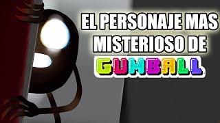 EL PERSONAJE MAS MISTERIOSO DE GUMBALL   INVESTIGACION AL VIDEO DE TONNY ALVAREZ