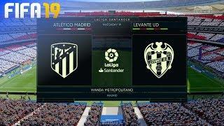 FIFA 19 - Atlético Madrid vs. Levante UD @ Wanda Metropolitano
