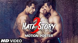 'Hate Story 3' Motion Poster   A T-Series Film