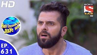 Badi Door Se Aaye Hain - बड़ी दूर से आये है - Episode 631 - 7th November, 2016