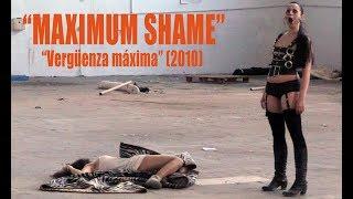 """Maximum Shame"" (""Vergüenza máxima"") - (Full movie)"
