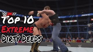 WWE 2K17 Top 10 EXTREME DIRTY DEEDS