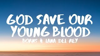 Brns Lana Del Rey  God Save Our Young Blood Lyrics