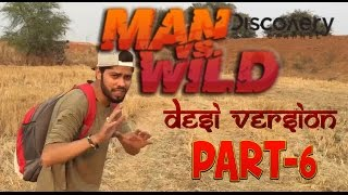 MAN vs. WILD (Desi Version Part-6) with Dj Naddy | Indian viners |