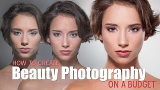 Fstoppers:  How To Create Beauty Photography on a Budget