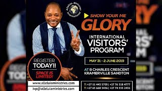 """Upcoming IVP 31st May -2nd June with Pastor Alph Lukau. """"Theme: SHOW ME YOUR GLORY"""""""