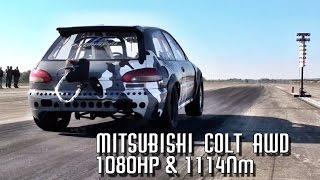 Mitsubishi Colt AWD 1080HP 8,43s @ 275kmh Full Video 2015