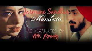 Jasmine Sandlas - Mombatti remix 2017 (Reincarnated by Mr.Brooke) || new song