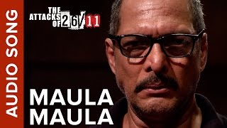 Maula Maula (Audio Song) | The Attacks Of 26/11 ft. Nana Patekar & Sanjeev Jaiswal