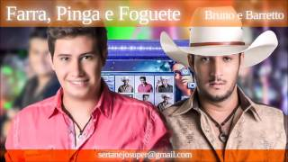 Bruno e Barretto - Farra, Pinga e Foguete - Letra