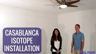 Casablanca Isotope Ceiling Fan Installation Video by Del Mar Fans & Lighting