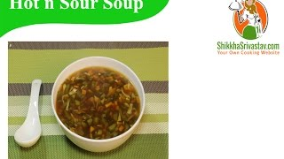 Chinese Hot n Sour Soup Recipe in Hindi हॉट एंड सॉर सूप विधि | How to Make Hot and Sour Soup at Home