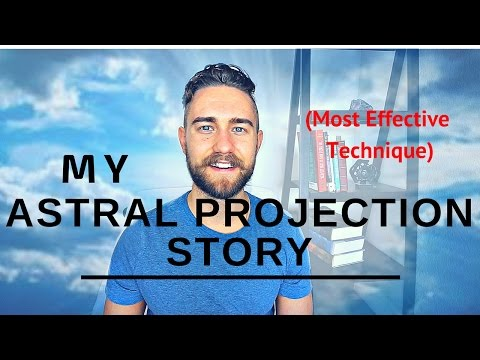 My Astral Projection Experience (Most Effective Technique)