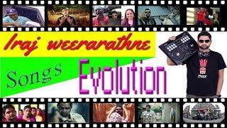 iraj weerarathna evolution, best 49 song, noize  II ඉරාජ් වීරරත්නගේ  හොදම සිංදූ