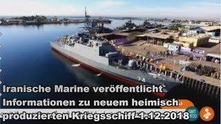 Iranische Marine veröffentlicht Informationen zu neuem heimisch produzierten Kriegsschiff 1.12.2018