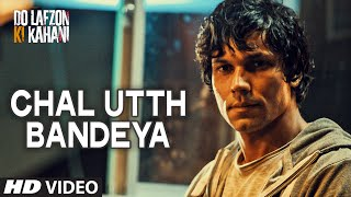 Chal Utth Bandeya Video Song | DO LAFZON KI KAHANI | Randeep Hooda, Kajal Aggarwal | T-Series