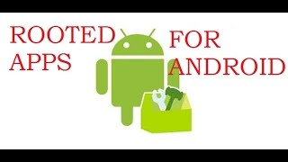 Rooted apps I Top 10 Rooted Apps Must Have After Rooting