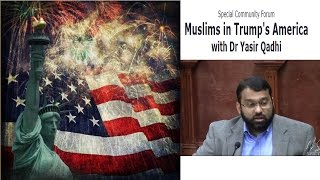 Muslims in Trump's America - Analysis & Reaction - Sh. Dr. Yasir Qadhi