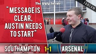 Message is clear, Austin needs to start | Southampton 1-1 Arsenal | The Ugly Inside