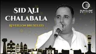 Sid Ali Chalabala - Inta maalam - Reveillon Bruxelles - 100% live