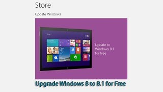 Upgrade Windows 8 to 8.1 for Free