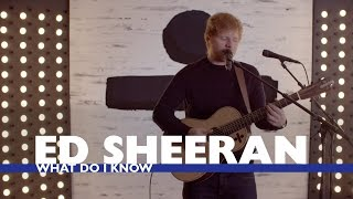 Ed Sheeran What Do I Know Capital Live Session