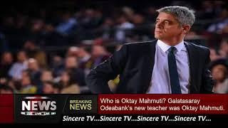 Who is Oktay Mahmuti? Galatasaray Odeabank